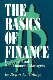 The Basics of Finance by Bryan E Milling