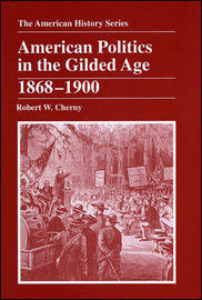 American Politics in the Gilded Age by Robert W Cherny image