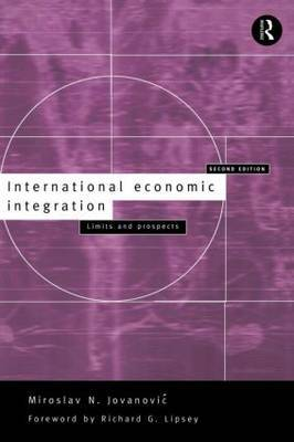 International Economic Integration by Miroslav Jovanovic
