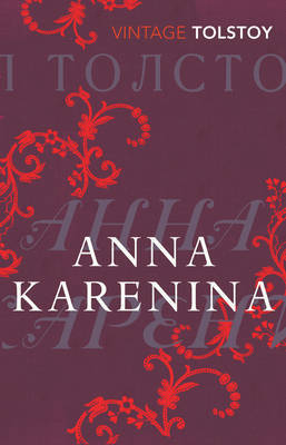 Anna Karenina (Vintage Classic Russians Series) by Leo Tolstoy
