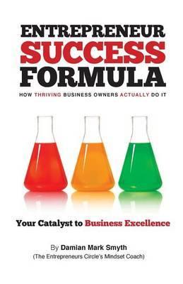 Entrepreneur Success Formula by Damian Mark Smyth