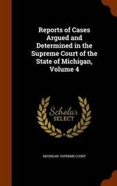 Reports of Cases Argued and Determined in the Supreme Court of the State of Michigan, Volume 4 image