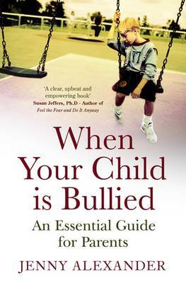 When Your Child is Bullied by Jenny Alexander image