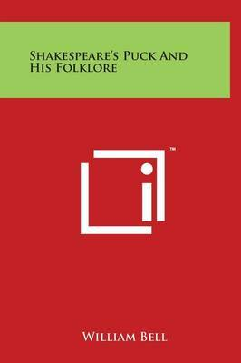 Shakespeare's Puck And His Folklore by William Bell