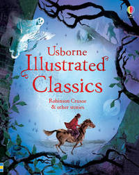 Illustrated Classics Robinson Crusoe & other stories by Various ~