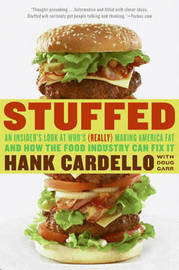 Stuffed: An Insider's Look at Who's (really) Making America Fat and How the Food Industry Can Fix it by Hank Cardello image