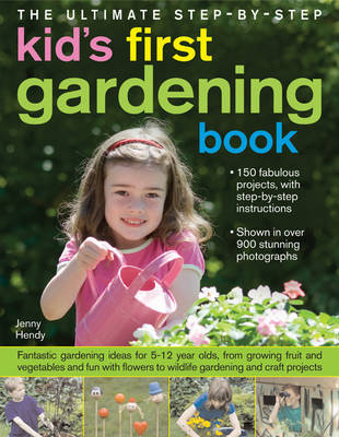 Ultimate Step-by-Step Kid's First Gardening Book by Jenny Hendy image