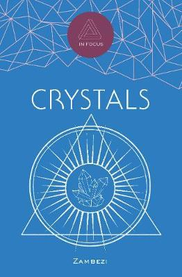 In Focus Crystals by Sasha Fenton
