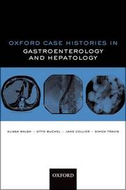 Oxford Case Histories in Gastroenterology and Hepatology by Alissa J. Walsh image