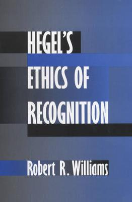 Hegel's Ethics of Recognition by Robert R Williams image