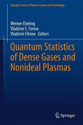 Quantum Statistics of Dense Gases and Nonideal Plasmas by Werner Ebeling