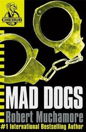 Mad Dogs (CHERUB #8) by Robert Muchamore