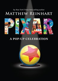 Pixar: A Pop-up Celebration by Matthew Reinhart