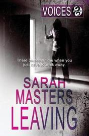 Leaving by Sarah Masters