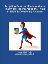 Targeting Behavioral Interventions That Work by Ph D Laura Riffel