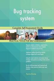 Bug Tracking System Complete Self-Assessment Guide by Gerardus Blokdyk image