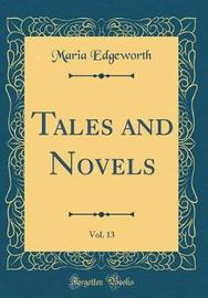 Tales and Novels, Vol. 13 (Classic Reprint) by Maria Edgeworth image