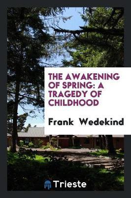 The Awakening of Spring by Frank Wedekind