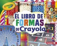 El Libro de Formas de Crayola (R) (the Crayola (R) Shapes Book) by Mari C Schuh