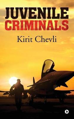 Juvenile Criminals by Kirit Chevli