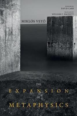 The Expansion of Metaphysics by Miklos Veto