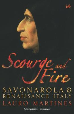 Scourge and Fire by Lauro Martines