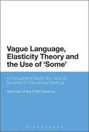 Vague Language, Elasticity Theory and the Use of 'Some' by Grace Qiao Zhang