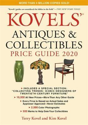 Kovels' Antiques and Collectibles Price Guide 2020 by Kim Kovel