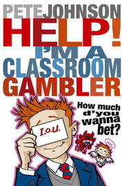 Help! I'm a Classroom Gambler by Pete Johnson image