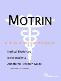 Motrin - A Medical Dictionary, Bibliography, and Annotated Research Guide to Internet References by ICON Health Publications image