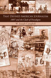 The Year That Defined American Journalism by W.Joseph Campbell image