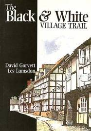 The Black and White Village Trail: A Walker's Guide by David Gorvett image