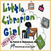 Little Librarian Girl by Patrick S Muhammad
