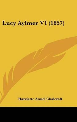 Lucy Aylmer V1 (1857) by Harriette Amiel Chalcraft image