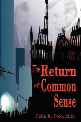 The Return of Common Sense by M.D, Felix, R Toro