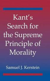 Kant's Search for the Supreme Principle of Morality by Samuel J. Kerstein image