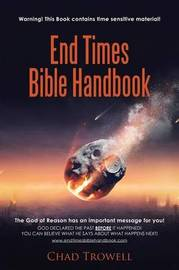 End Times Bible Handbook by Chad Trowell
