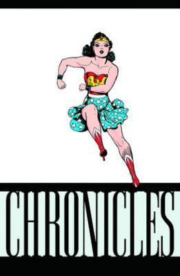 Wonder Woman Chronicles Volume 1 TP by William Moulton Marston image