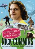 Adventures of the Honey Badger by Nick Cummins