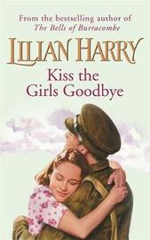 Kiss The Girls Goodbye by Lilian Harry image