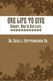 One Life to Give by David L. Hettesheimer Sr. image
