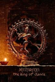 Nataraja the King of Dance by The Mindful Word