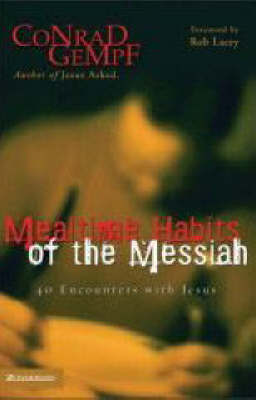 Mealtime Habits of the Messiah by Conrad Gempf image