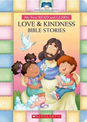 My First Read and Learn Love & Kindness Bible Stories by American Bible Society
