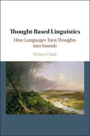 Thought-based Linguistics by Wallace L. Chafe