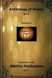 An Anthology of Poems from Across the World, Vol I by The Poets Attic