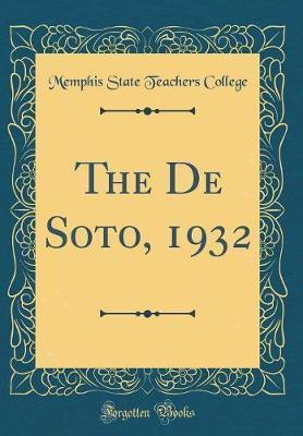 The de Soto, 1932 (Classic Reprint) by Memphis State Teachers College