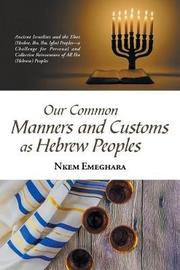Our Common Manners and Customs as Hebrew Peoples by Nkem Emeghara image