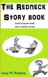 The Redneck Story Book by Gary M. Roberts