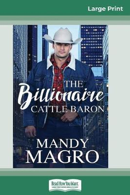 The Billionaire Cattle Baron (16pt Large Print Edition) by Mandy Magro